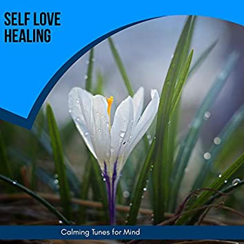 Self Love Healing - Calming Tunes For Mind