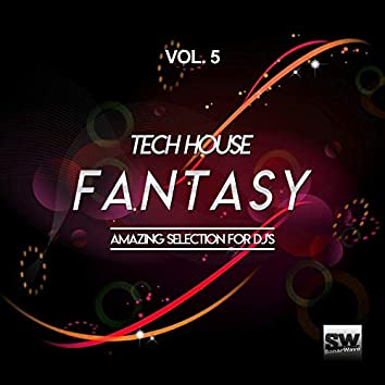 Tech House Fantasy, Vol. 5 (Amazing Selection For DJ's)