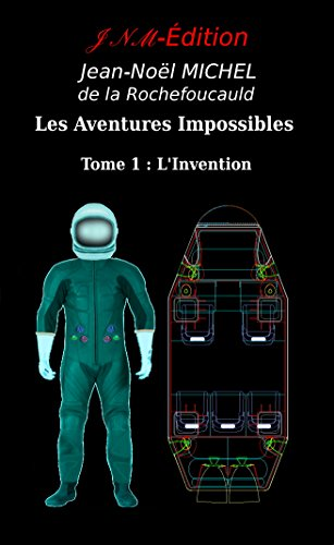 Les Aventures Impossibles: L'invention