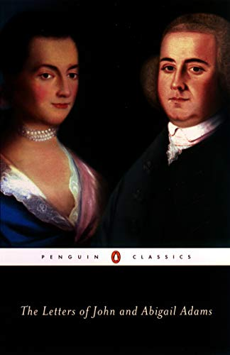 The Letters of John and Abigail Adams (Classics)