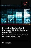 Przegląd technologii klastrów Mobile System-on-a-Chip: Eksploracyjny przegląd systematyczny technologii klastrów Mobile Systems on a Chip