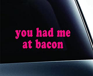 You Had Me at Bacon Text Symbol Decal Funny Car Truck Sticker Window (Pink), Decal Sticker Vinyl Car Home Truck Window Laptop