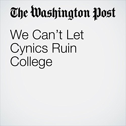 We Can't Let Cynics Ruin College copertina