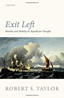 Exit Left: Markets and Mobility in Republican Thought