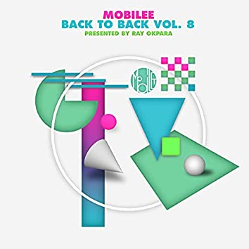 Mobilee Back to Back Vol. 8 - Presented By Ray Okpara