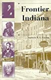 Frontier Indiana (History of the Trans-Appalachian Frontier)