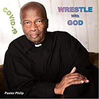 Covid-19 Wrestle with God audio book