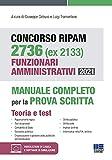 Concorso RIPAM 2736 (ex 2133) Funzionari Amministrativi 2021. Manuale Completo per la prova scritta. Teoria + Test con espansione online e software di simulazione