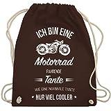 Shirtracer Schwester & Tante - Ich bin eine Motorrad fahrende Tante - Unisize - Braun - WM110 -...