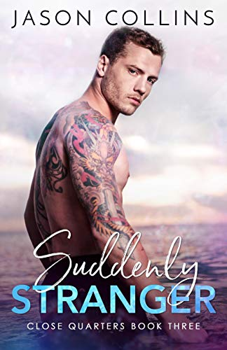 Suddenly Stranger (Close Quarters Book 3)