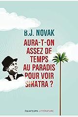 Aura-t-on assez de temps au paradis pour voir Sinatra ? (French Edition) Kindle Edition