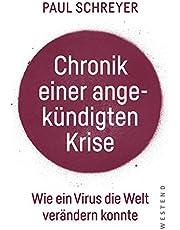 Chronik einer angekündigten Krise: Wie ein Virus die Welt verändern konnte