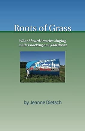 Roots of Grass: What I heard America singing while knocking on 2,000 doors