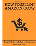 How to Sell on Amazon.com? The complete guide for selling products on Amazon.com