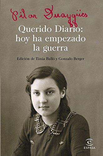 Querido Diario: hoy ha empezado la guerra: Edición de Tánia Balló y Gonzalo Berger (ESPASA NARRATIVA)
