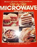 Better Homes and Gardens Step-By-Step Microwave Cook Book (Better Homes & Gardens Step-By-Step)