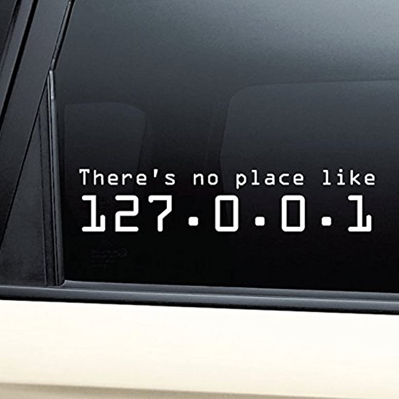 There's No Place Like 127.0.0.1 (Home) Vinyl Decal Laptop Car Truck Bumper Window Sticker