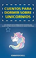 Cuentos para dormir sobre unicornios: Una colección de 10 increíbles historias de fantasía para ayudar a tus hijos a dormir y divertirse con cuentos maravillosos
