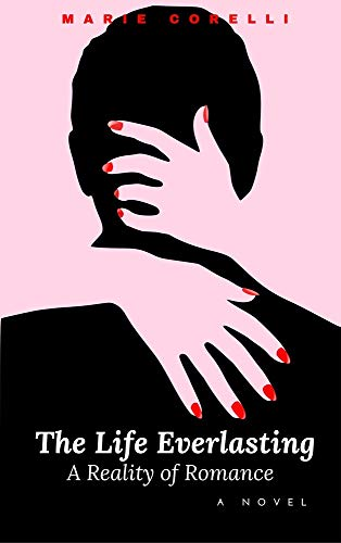 The Life Everlasting : A Reality of Romance: Annotated (English Edition)
