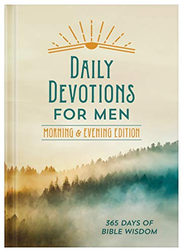 Daily Devotions for Men Morning & Evening Edition: 365 Days of Bible Wisdom