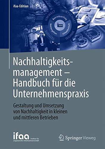 Nachhaltigkeitsmanagement - Handbuch für die Unternehmenspraxis: Gestaltung und Umsetzung von Nachh