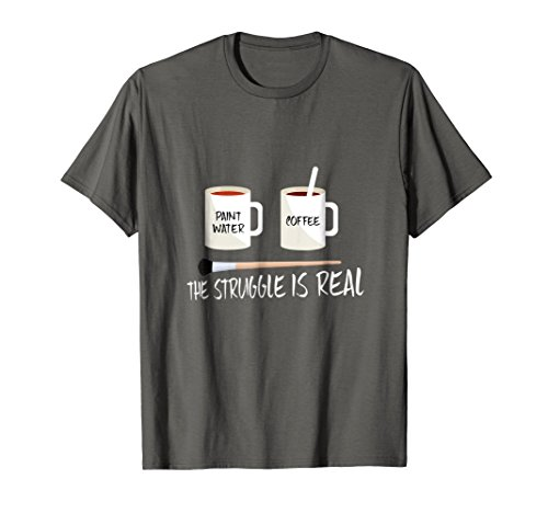 The Struggle Is Real Artist Paint Mug T-Shirt