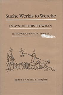 Suche Werkis to Werche: Essays on Piers Plowman in Honor of David C. Fowler (Medieval Texts and Studies)