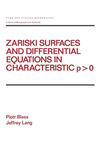Zariski Surfaces and Differential Equations in Characteristic P < O: Pure and Applied Mathematics, 16 (Chapman & Hall/CRC Pure and Applied Mathematics Book 106) (English Edition)
