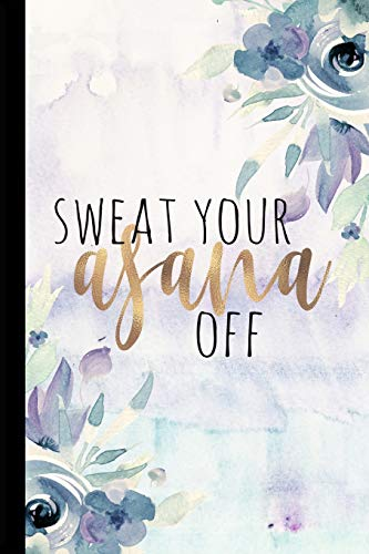 Price comparison product image Sweat Your Asana Off: Yoga Notebook Journal,  Yoga Instructor Gifts,  Workout Notebook,  Yoga Journal Notebook,  Funny Yoga Notebook,  Funny Yoga Gifts,  ... Hot Yoga Journal
