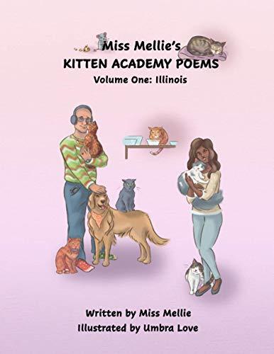 Miss Mellie's Kitten Academy Poems, Volume One: Illinois