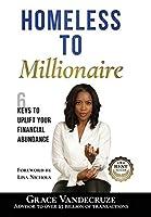 Homeless to Millionaire: 6 Keys to UPLIFT your Financial Abundance