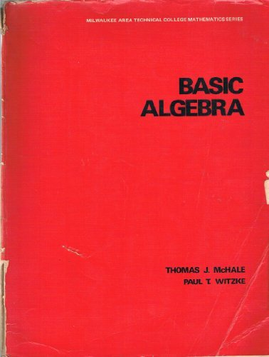 Basic Algebra (Milwaukee Area Technical College Math Series) (v. 1)