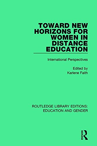 Toward New Horizons for Women in Distance Education: International Perspectives (Routledge Library Editions: Education and Gender)