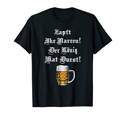Herren Zapft Ihr Narren der König hat Durst lustiges Bier T-Shirt