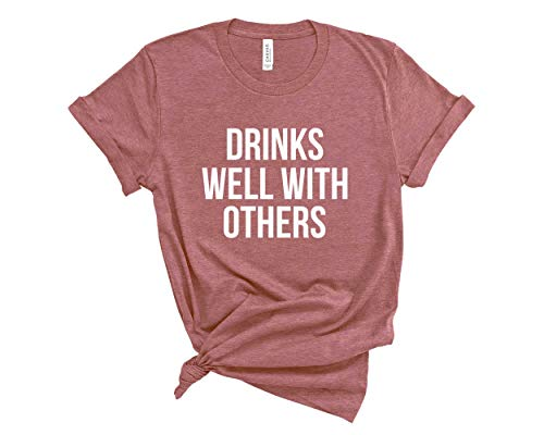 Drinks Well with Others Shirt. Funny Unisex T-Shirt. Drinking Shirt for Men and Women. (Heather Mauve, XX-Large)
