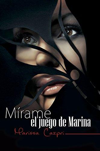 Mírame, el juego de Marina de Marissa Cazpri