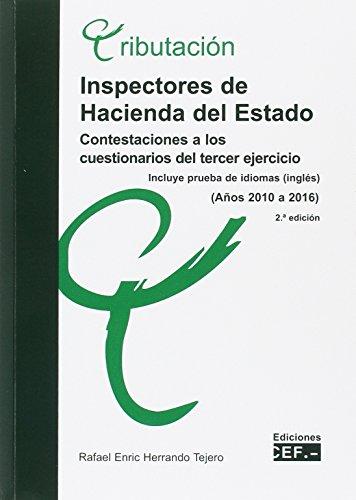INSPECTORES DE HACIENDA DEL ESTADO. CONTESTACIONES A LOS CUESTIONARIOS DEL TERCER EJERCICIO (Años 2010 a 2016).