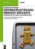 Kompaktleitfaden Medizin 2011/2012 - DER Begleiter für Studium und Hammerexamen - Carolie Kretschmer