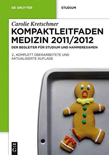 Kompaktleitfaden Medizin 2011/2012 - DER Begleiter für Studium und Hammerexamen