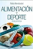Libro de nutrición y deporte: Guía practica de nutrición deporte y suplementacion