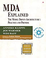 MDA Explained: The Model Driven Architecture™: Practice and Promise (Addison-Wesley Object Technology (Paperback))