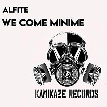 We Come Minime