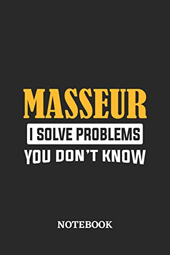 Masseur I Solve Problems You Don't Know Notebook: 6x9 inches - 110 graph paper, quad ruled, squared, grid paper pages • Greatest Passionate Office Job Journal Utility • Gift, Present Idea