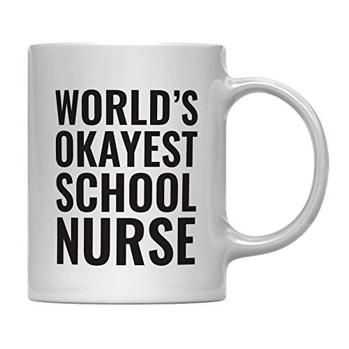 Andaz Press 11oz Coffee Mug Teacher Gag Gift, World's Okayest School Nurse, 1-Pack, Funny Witty Coffee Cup Birthday Christmas Graduation Present Ideas