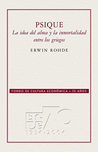 Psique. La idea del alma y la inmortalidad entre los griegos (Conmemorativa 70 Aniversario) (Spanish Edition)