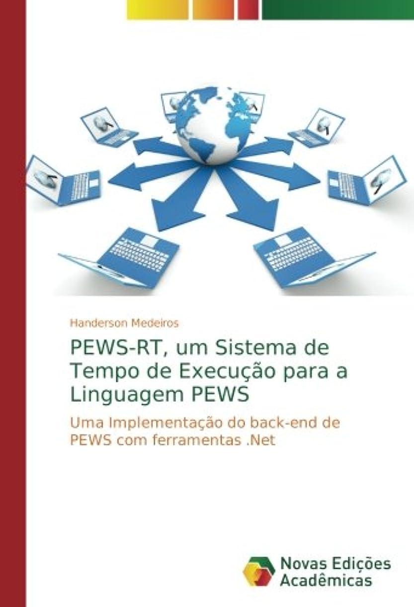 キャンディー覗く竜巻PEWS-RT, um Sistema de Tempo de Execu??o para a Linguagem PEWS: Uma Implementa??o do back-end de PEWS com ferramentas .Net