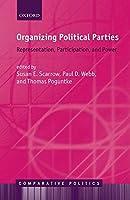 Organizing Political Parties: Representation, Participation, and Power (Comparative Politics)