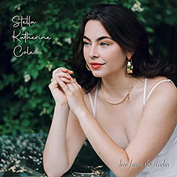 Stella Katherine Cole (Live from the Studio)