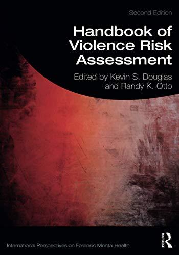 Handbook of Violence Risk Assessment (International Perspectives on Forensic Mental Health)