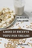 Libro Di Ricette Tofu Per Vegani 50 Ricette Salutari